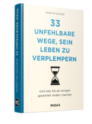 33 unfehlbare Wege, sein Leben zu verplempern