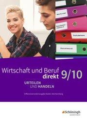 Wirtschaft und Beruf direkt - Urteilen und Handeln, Differenzierende Ausgabe Baden-Württemberg: 9./10. Schuljahr, Schülerband
