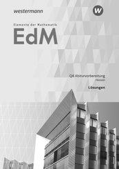 Elemente der Mathematik (EdM) SII, Ausgabe Hessen (2016): Qualifikationsphase 4 - Abiturvorbereitung GK/LK: Lösungen