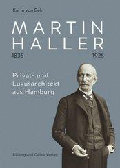 Martin Haller 1835 - 1925. Privat- und Luxusarchitekt aus Hamburg