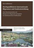 Hochqualifizierte internationale Migranten und Stadtentwicklung