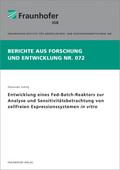 Entwicklung eines Fed-Batch-Reaktors zur Analyse und Sensitivitätsbetrachtung von zellfreien Expressionssystemen in vitr