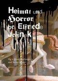 Heimat und Horror bei bei Elfriede Jelinek