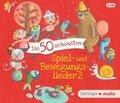 Die 50 schönsten Spiel- und Bewegungslieder 2, 3 Audio-CDs
