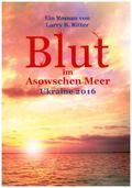 Blut im Asowschen Meer, Ukraine 2016