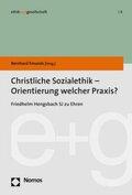 Christliche Sozialethik - Orientierung welcher Praxis?