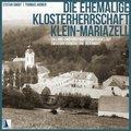 Die ehemalige Klosterherrschaft Klein-Mariazell