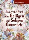Das große Buch der Heiligen und Seligen Österreichs