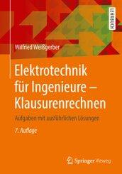 Elektrotechnik für Ingenieure: Klausurenrechnen