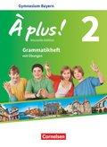 À plus! Nouvelle édition, Ausgabe Bayern: 7. Jahrgangsstufe - Grammatikheft mit Übungen; .2