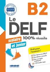 Le DELF Scolaire - Prüfungsvorbereitung - B2