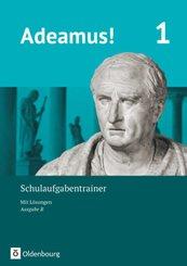 Adeamus!, Ausgabe B: Schulaufgabentrainer mit Lösungsbeileger; 1