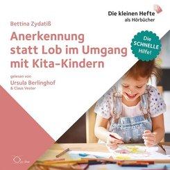 Anerkennung statt Lob im Umgang mit Kita-Kindern, 1 Audio-CD