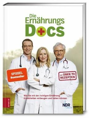 Die Ernährungs-Docs, Wie Sie mit der richtigen Ernährung Krankheiten vorbeugen und heilen
