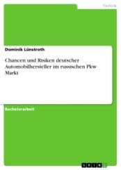Chancen und Risiken deutscher Automobilhersteller im russischen Pkw Markt