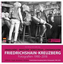 Friedrichshain-Kreuzberg. Fotografien 1990-2018
