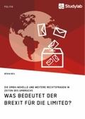 Was bedeutet der Brexit für die Limited? Die GmbH-Novelle und weitere Rechtsfragen in Zeiten des Umbruchs