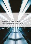 Mobilität der Zukunft. Szenarien der Fortbewegung in Deutschland 2035