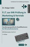 F.I.T. zur IHK-Prüfung in Marketing & Vertrieb - Wirtschaftsfachwirte