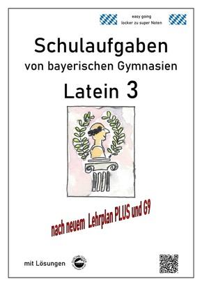 Latein 3 - Schulaufgaben von bayerischen Gymnasien mit Lösungen
