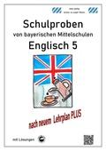 Englisch 5 Schulproben von bayerischen Mittelschulen mit Lösungen nach LehrplanPLUS