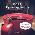 Work, Figuratively Speaking