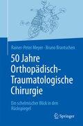 50 Jahre Orthopädisch-Traumatologische Chirurgie