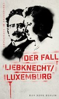 Der Fall Liebknecht / Luxemburg