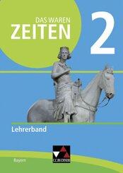 Das waren Zeiten, Ausgabe Bayern 2017: 7. Jahrgangsstufe, Lehrerband; 2