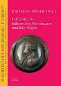 Eckpunkte der lutherischen Reformation und ihre Folgen