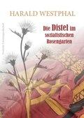 Die Distel im sozialistischen Rosengarten