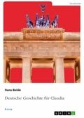 Deutsche Geschichte für Claudia