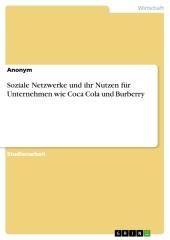 Soziale Netzwerke und ihr Nutzen für Unternehmen wie Coca Cola und Burberry