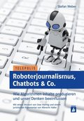 Roboterjournalismus, Chatbots & Co.