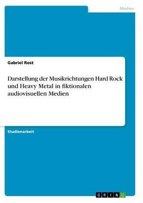 Darstellung der Musikrichtungen Hard Rock und Heavy Metal in fiktionalen audiovisuellen Medien