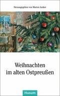 Weihnachten im alten Ostpreußen
