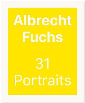 Albrecht Fuchs. 31 Portraits