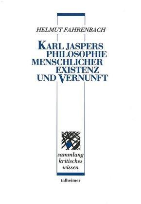 Karl Jaspers - Philosophie menschlicher Existenz und Vernunft