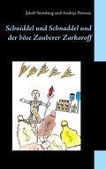Schniddel und Schnaddel und der böse Zauberer Zarkaroff