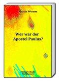 Wer war der Apostel Paulus?