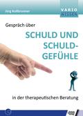 Gespräch über Schuld und Schuldgefühle in der therapeutischen Beratung