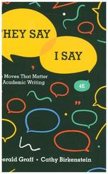 They Say / I Say - The Moves That Matter in Academic Writing