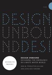 Design Unbound: Designing for Emergence in a White Water World, Volume 1 - .1