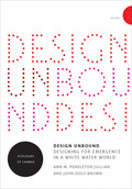 Design Unbound: Designing for Emergence in a Whi - Ecologies of Change