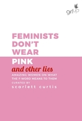 Feminists Don't Wear Pink and other lies