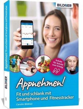 Appnehmen! Fit und schlank mit Smartphone & Fitnesstracker