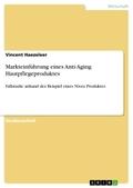 Markteinführung eines Anti-Aging Hautpflegeproduktes