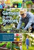 Gärtnern für aktive Rentner