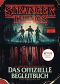 STRANGER THINGS: Das offizielle Begleitbuch - ein NETFLIX-Original