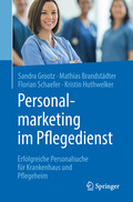 Personalmarketing im Pflegedienst